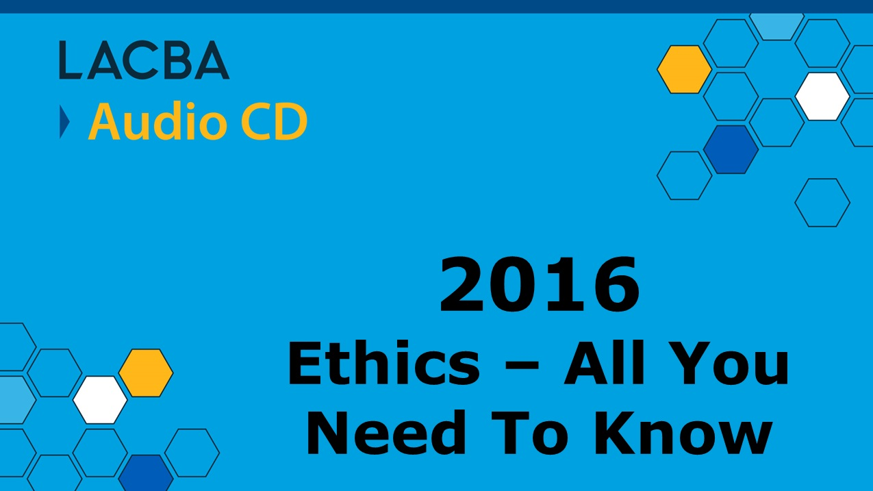 LACBA Ethics Audio CD Program 1/14/17