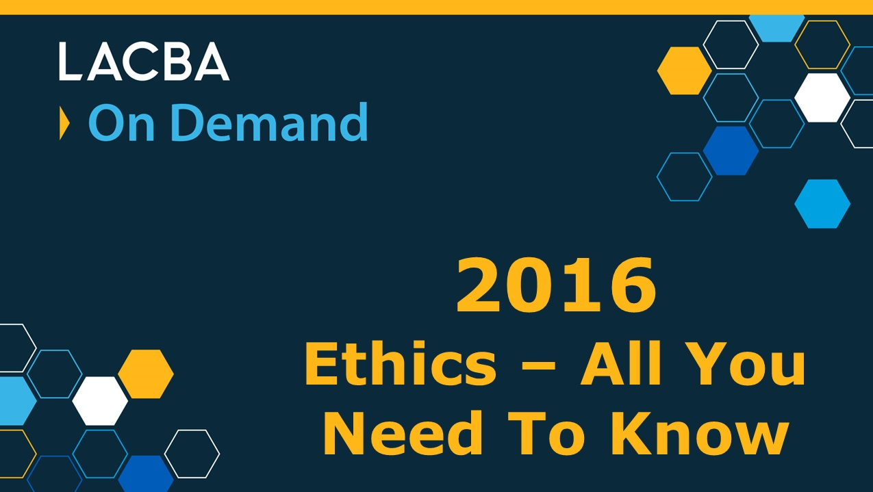LACBA Ethics On Demand Program 1/14/17